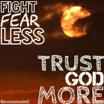 Fight fear less, trust God more. - BeautyBeyondBones #edrecovery #recovery #faith #catholic #christianity #blog
