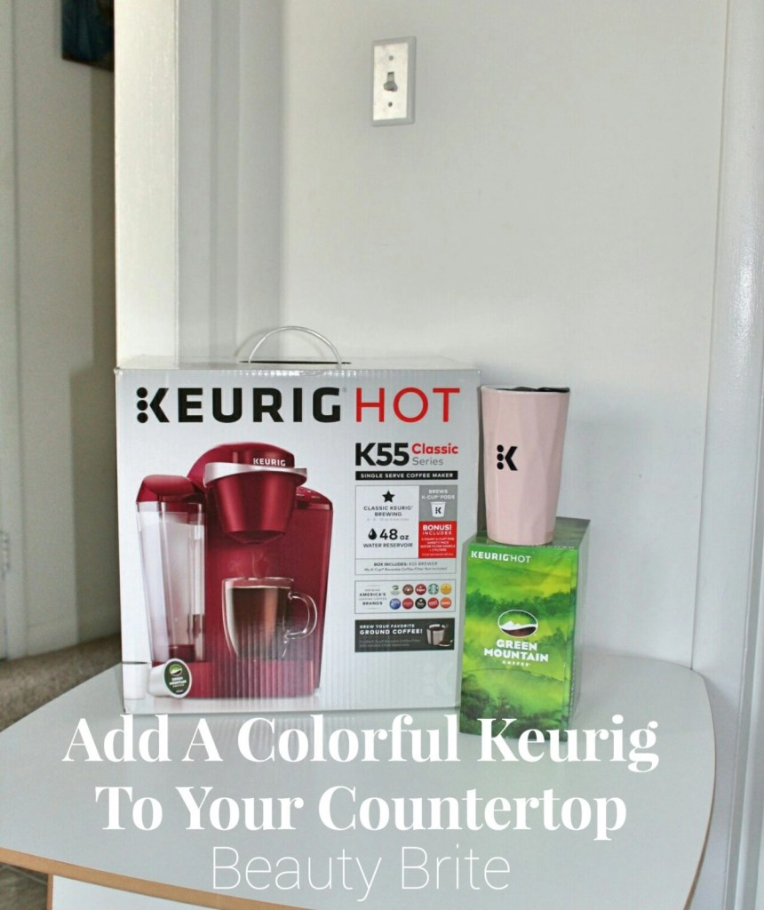 Add A Colorful Keurig To Your Countertop