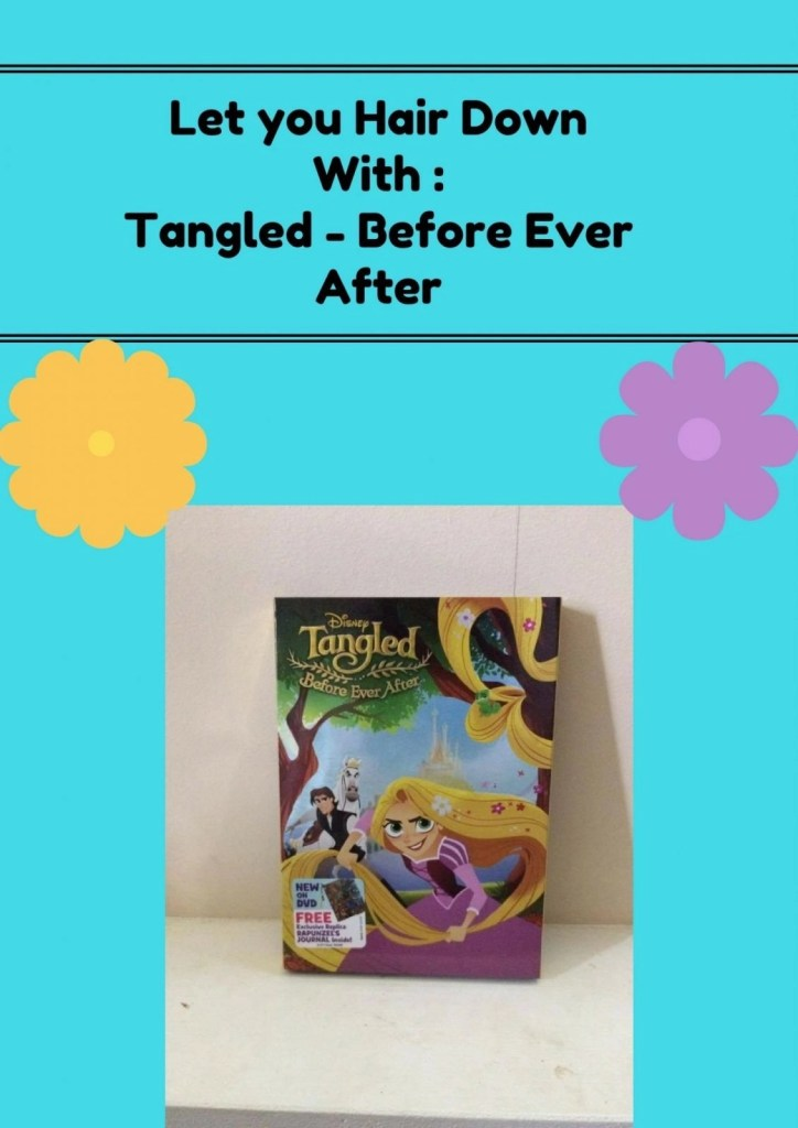 Let Your Hair Down With Tangled Before Ever After