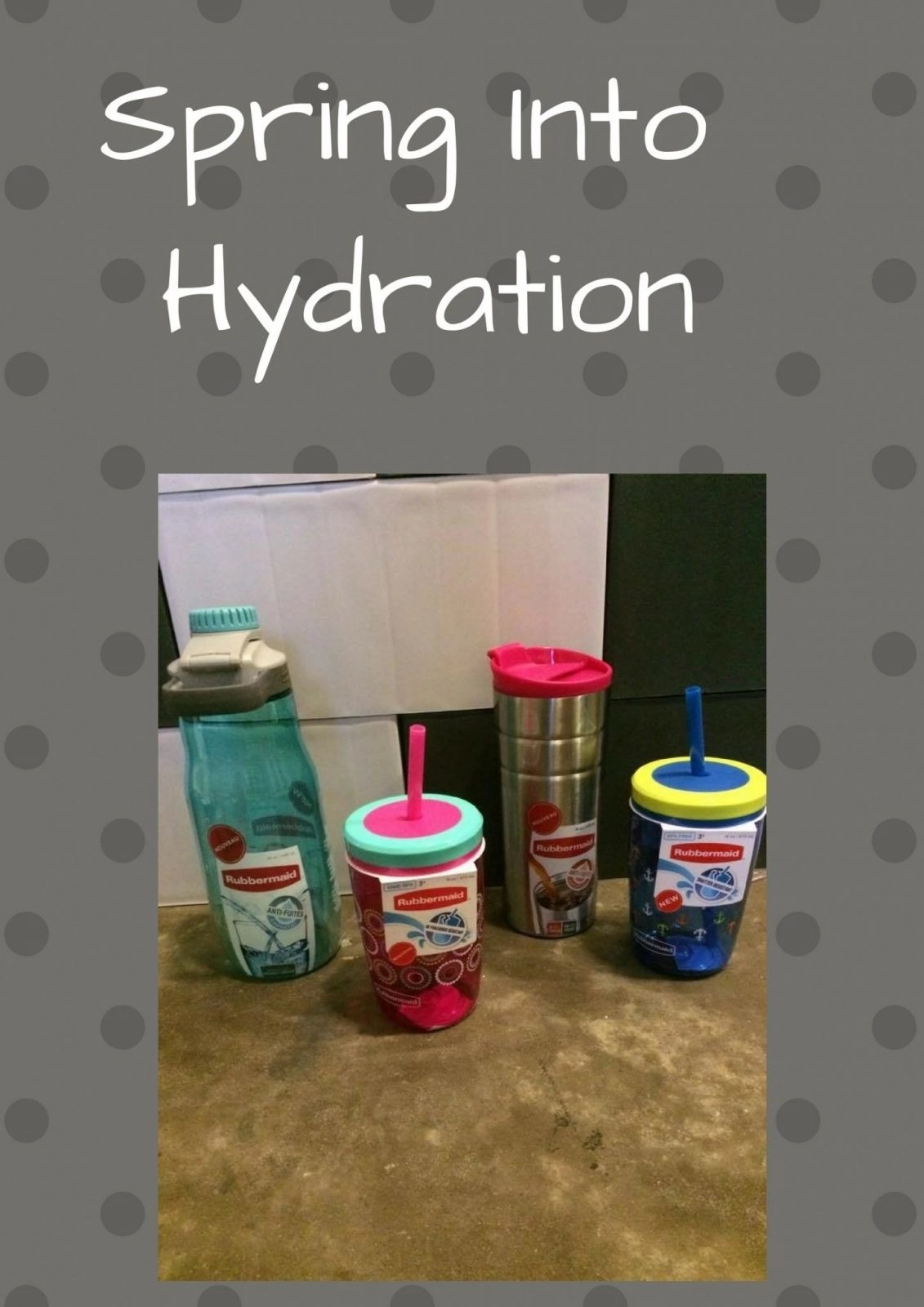 Spring Into Hydration - Rubbermaid Leak-Proof Drink Containers