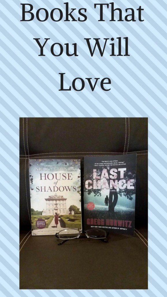 Books That You Will Love-House of Shadows by Nicola Cornick-Last Chance by Gregg Hurwitz