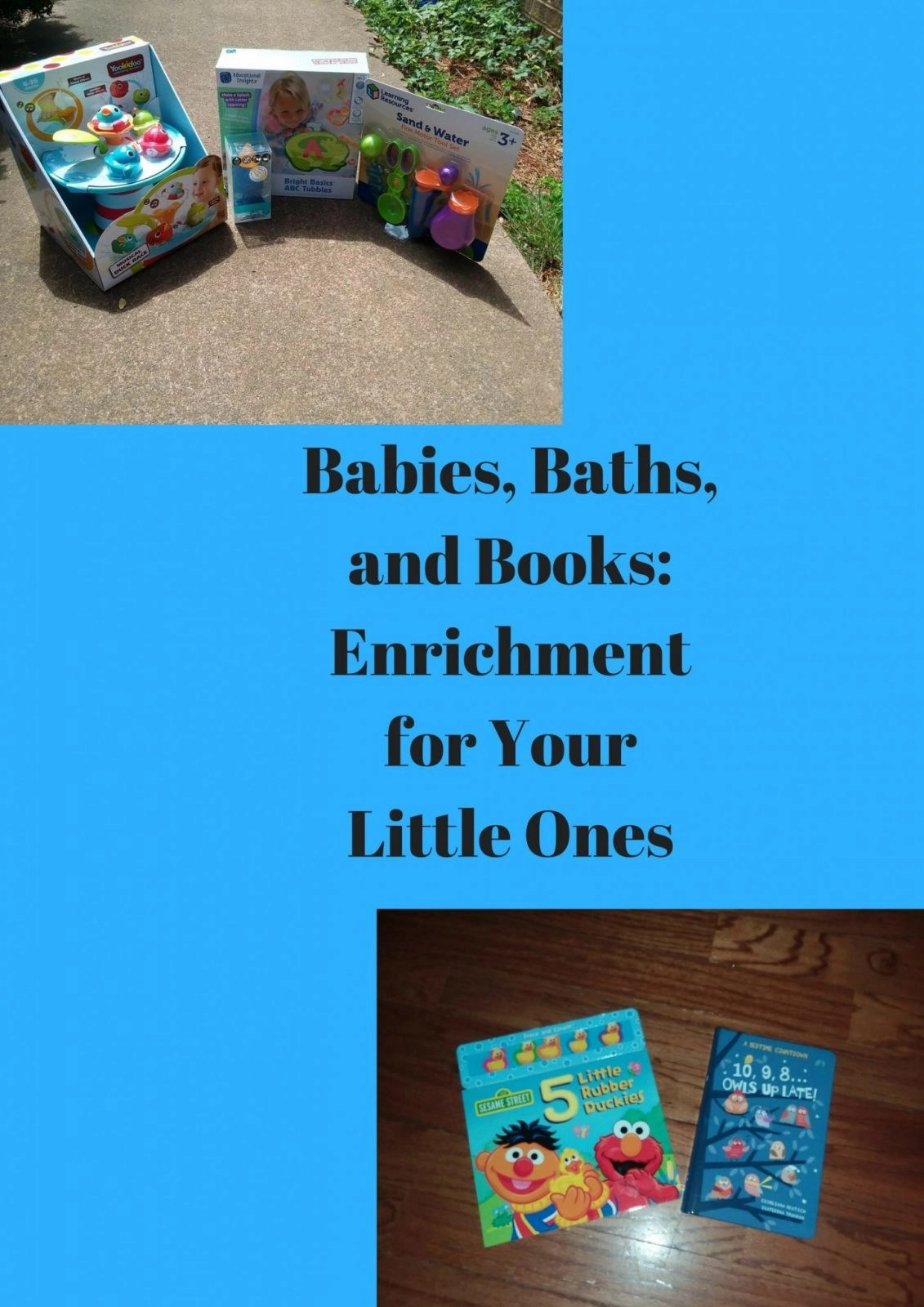 Babies, Baths, and Books_ Enrichment for Your Little Ones
