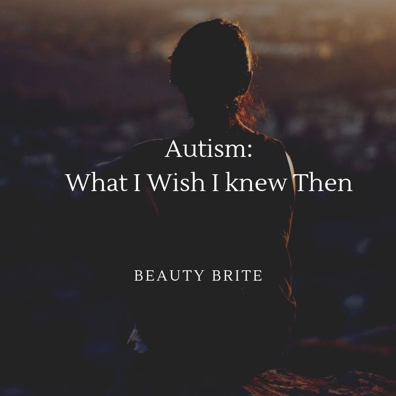 Autism What I Wish I Knew Then