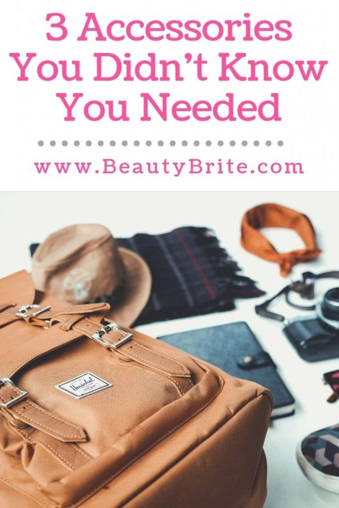 3 Accessories You Didn't Know You Needed
