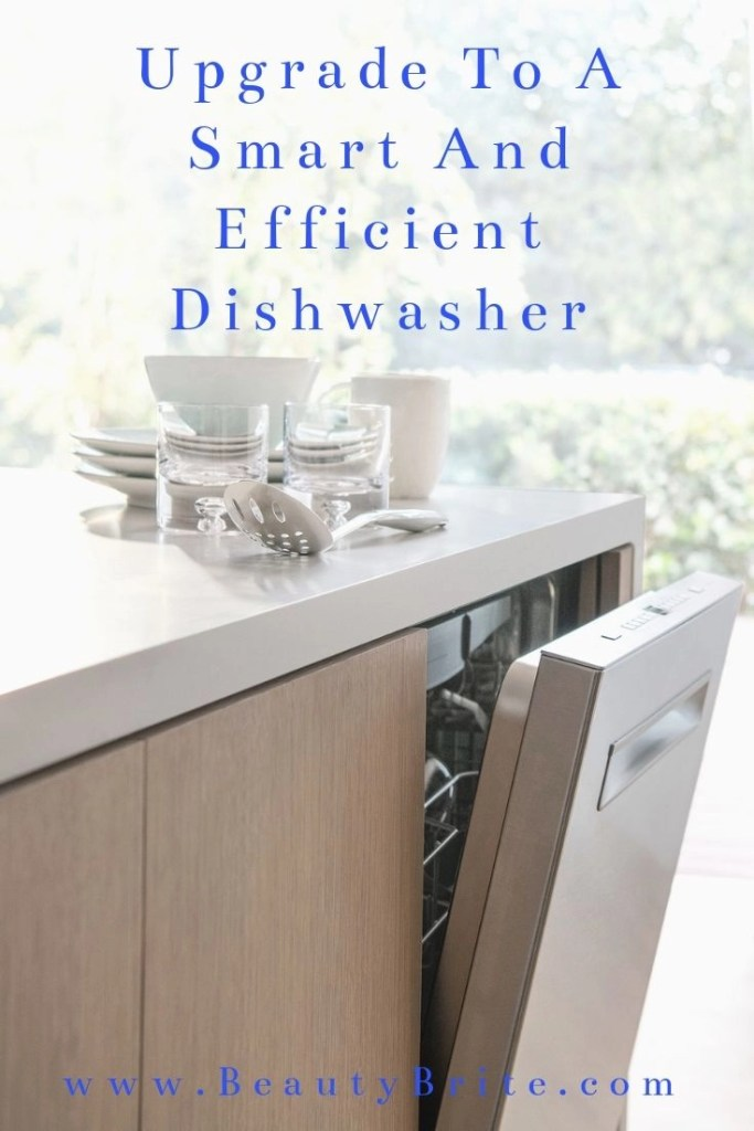 Upgrade To A Smart And Efficient Dishwasher