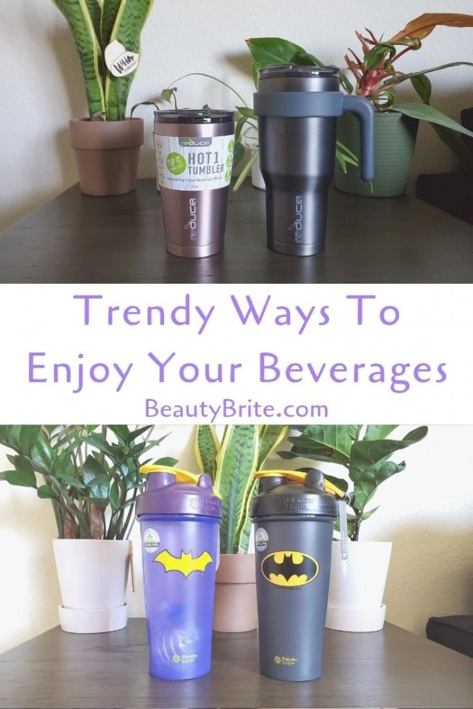 Trendy Ways To Enjoy Your Beverages