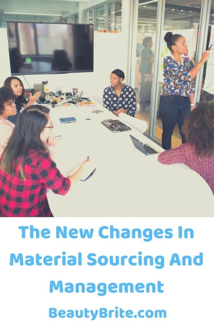 The New Changes In Material Sourcing And Management