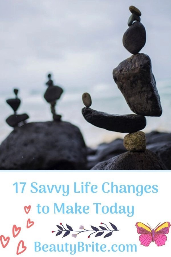 17 Savvy Life Changes to Make Today