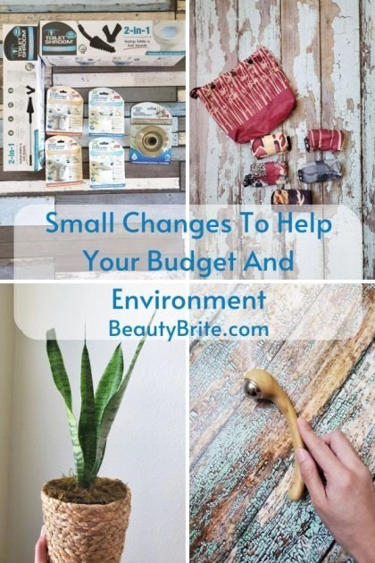 Small Changes To Help Your Budget And Environment