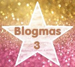 blogmas3