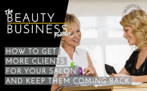 BBP 015 : How to Get More Clients for Your Salon and Keep Them