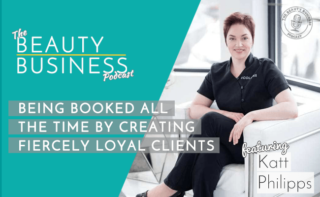 episode 31 : Being Booked All The Time by Creating Fiercely Loyal Clients with Katt Philipps image