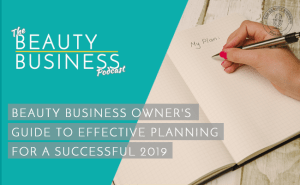 BBP 046 : Beauty Business Owner's Guide to Effective Planning for A Successful 2019