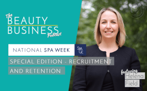 BBP 069 : National Spa Week : Special Edition – Recruitment and Retention