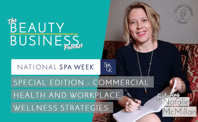 BBP 071 : National Spa Week : Special Edition – Commercial Health and Workplace Wellness Strategies