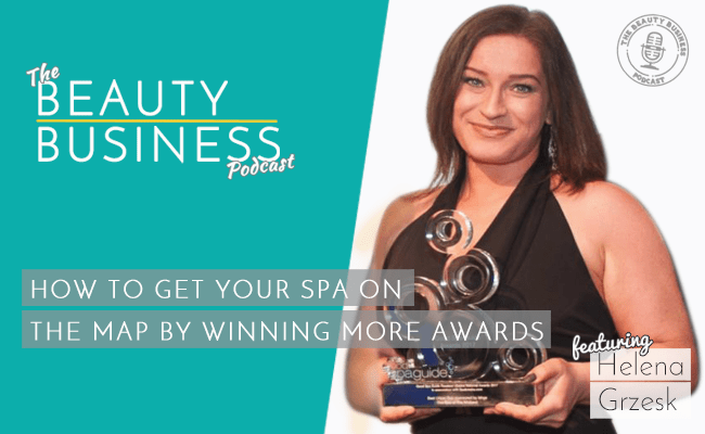 BBP 075 : How to Get Your Spa on the Map by Winning More Awards with Helena Grzesk