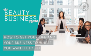 BBP 076 : How To Get Your Life And Your Business To Where You WANT It To Be!