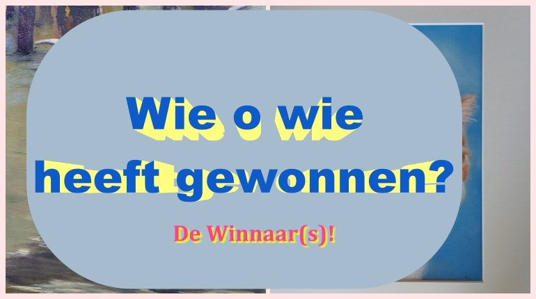 Winnaar(s) schilderij van jezelf, huisdier of .... 11 winnaar schilderij Winnaar(s) schilderij van jezelf, huisdier of ....