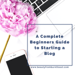A Complete Beginners Guide to Starting a Blog, Part 1