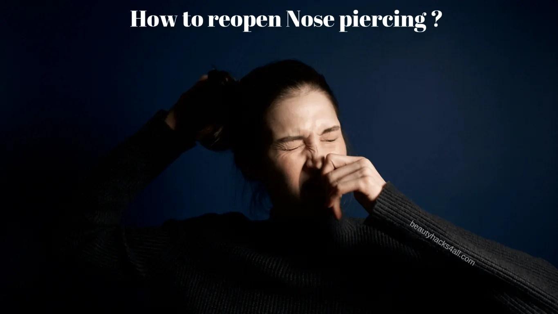How To Reopen Nose Piercing Steps Methods Faqs Beautyhacks4all