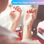 clean under acrylics nails