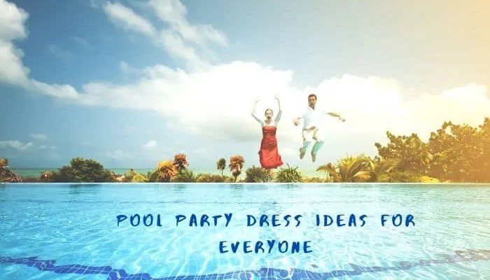 pool party dress ideas