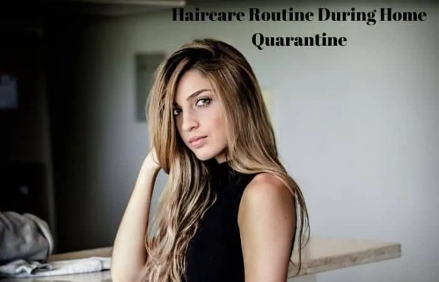 Haircare Routine During Home Quarantine period