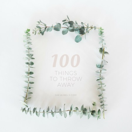 100 + Things To Throw Away Right Now - Get Organized, Declutter, Minimalism Capsule DIY | www.beautyisgf123.com