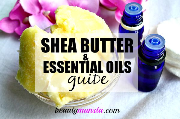 A quick and handy guide to shea butter and essential oils!