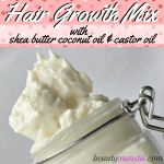 Hair Growth Recipe: Shea Butter Coconut Oil Castor Oil Mix