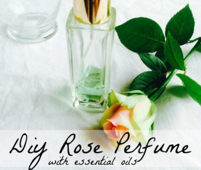 Diy Essential Oil Perfume Spray Recipe Smell Romantic