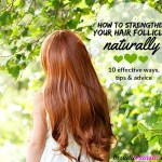 How to Strengthen Hair Follicles Naturally