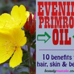 10 Beauty Benefits of Evening Primrose Oil