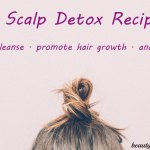 5 DIY Scalp Detox Recipes to Stimulate Hair Growth