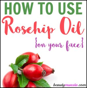 How to Use Rosehip Oil on Your Face | 4 Ways