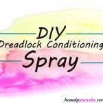 Homemade Dreadlock Conditioning Spray