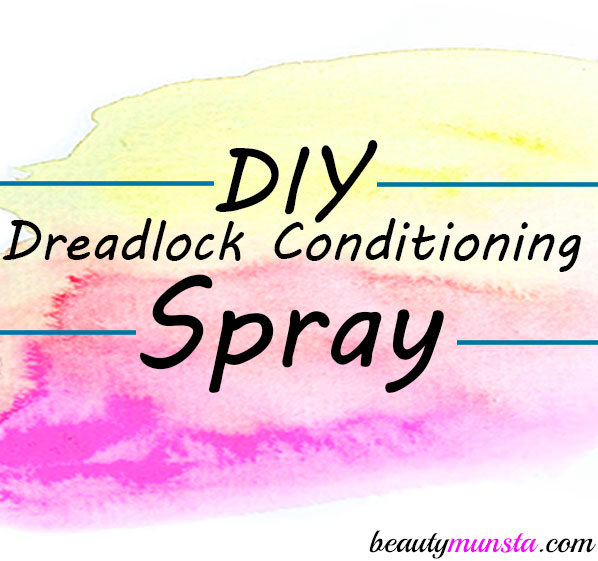 Make a homemade dreadlock conditioning spray for your dreads!