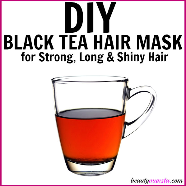Do you know black tea is good for your scalp & hair? Make this DIY black tea hair mask and witness its amazing benefits yourself!