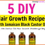 5 DIY Jamaican Black Castor Oil Hair Growth Recipes
