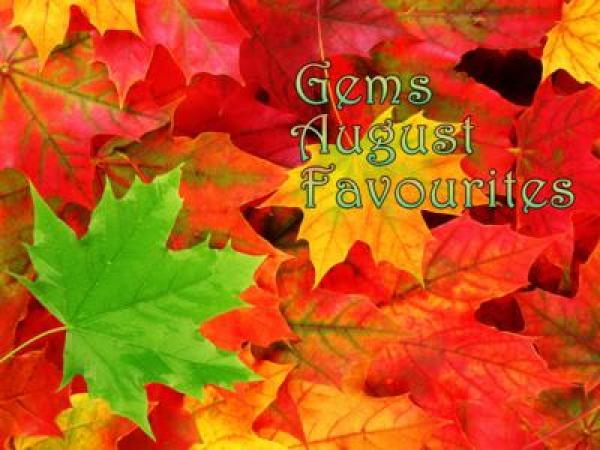 Gem's August Faves