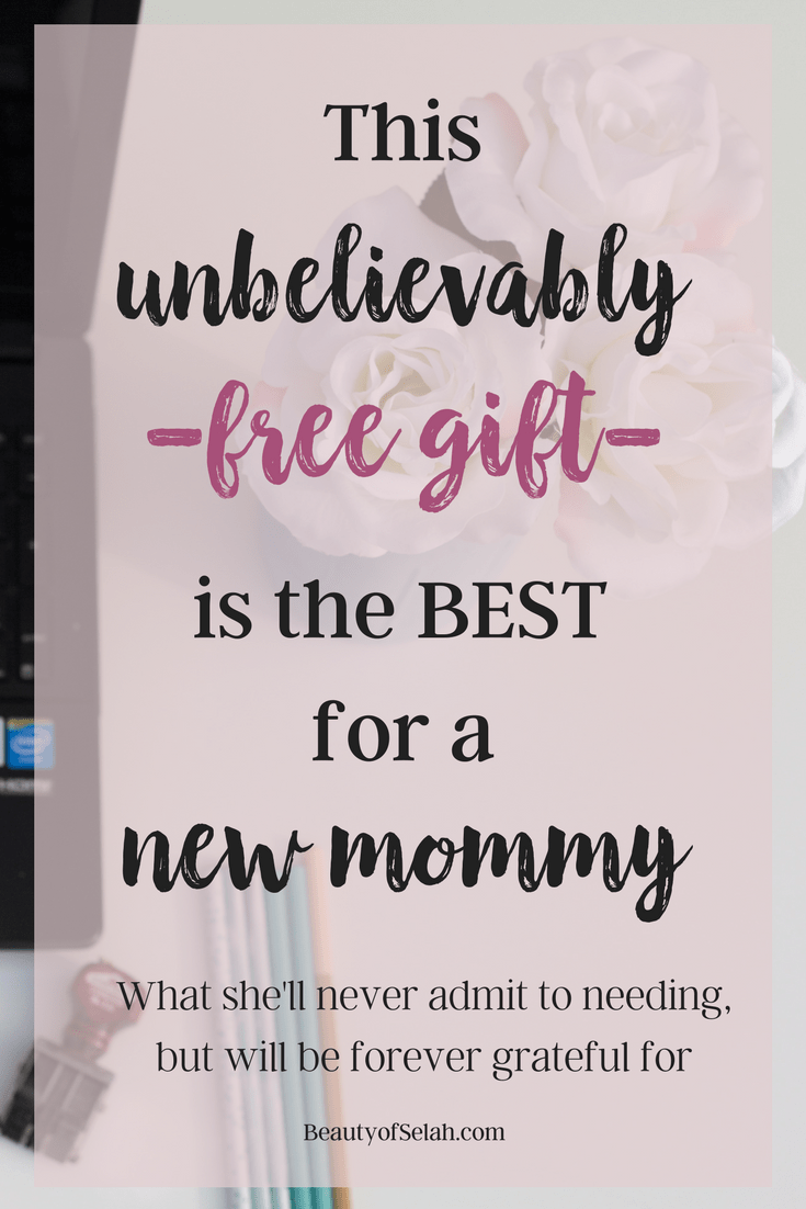 This Unbelievably Free Gift is the best for a new mommy What she'll never admit to needing but will be forever grateful for | Gift for new mommy | Free Gift |