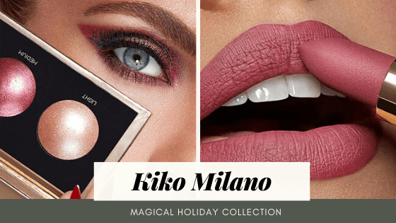 New Makeup! Kiko Milano Magical Holiday Collection