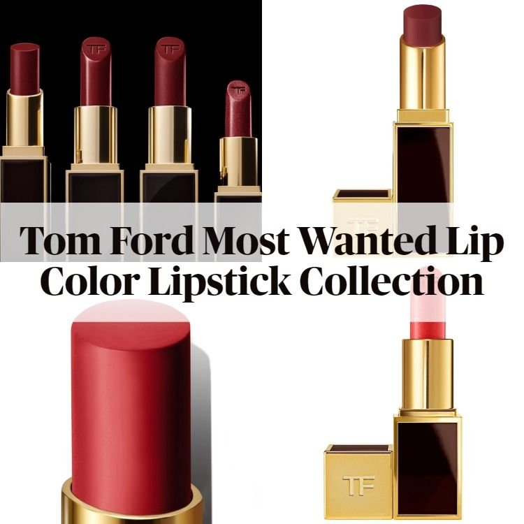 Tom Ford Most Wanted Lip Color Collection