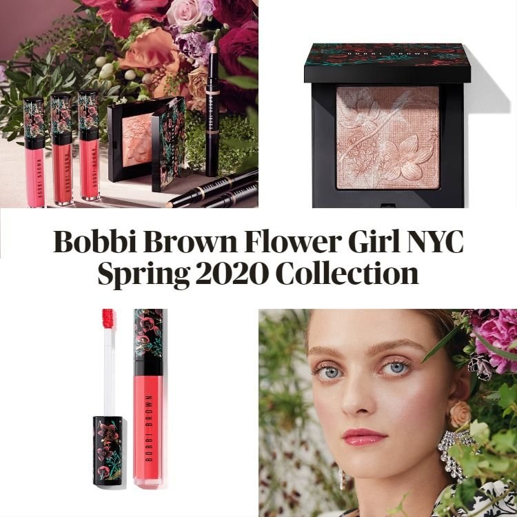 Get The Scoop On The New Bobbi Brown Flower Girl NYC Spring 2020 Collection