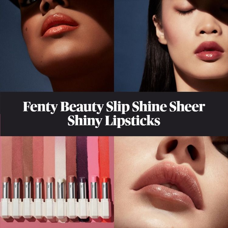 Sneak Peek! Fenty Beauty Slip Shine Sheer Shiny Lipsticks