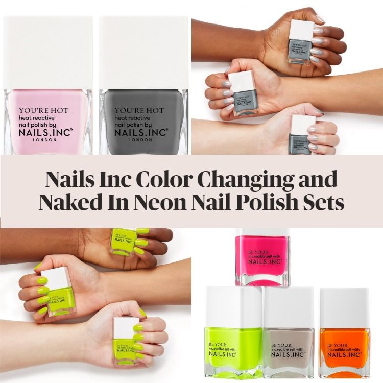 New! Nails Inc Color Changing Nail Polish Duo and Naked In Neon Nail Polish Sets