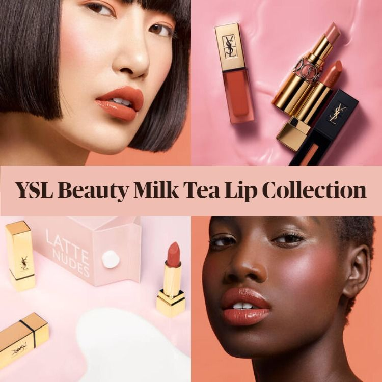 Get To Know The New YSL Beauty Milk Tea Lip Summer 2020 Collection