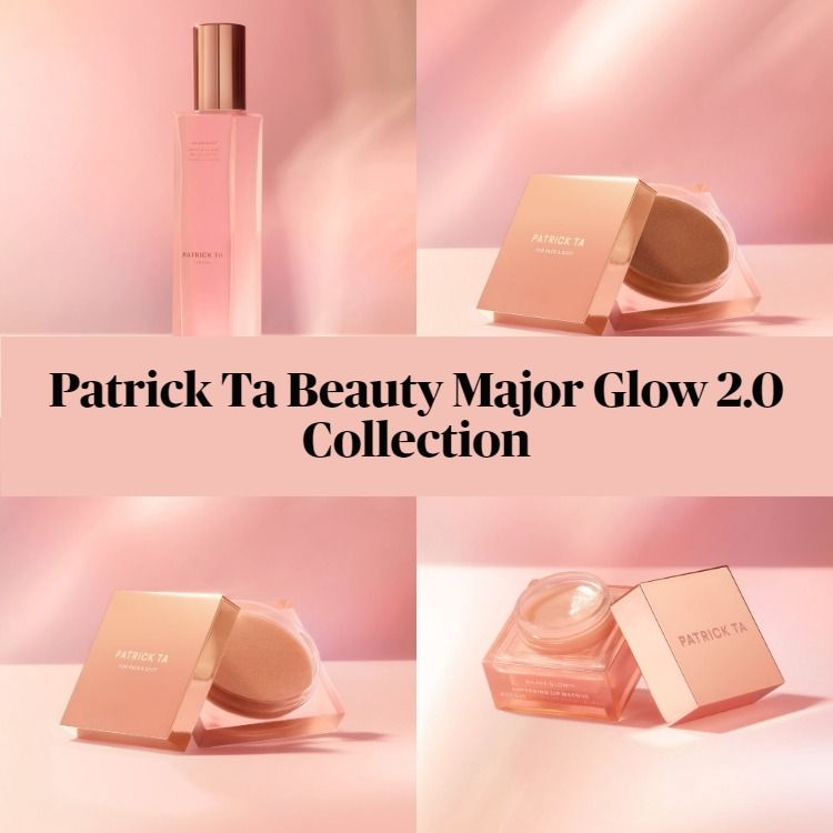 New! Patrick Ta Beauty Major Glow 2.0 Collection