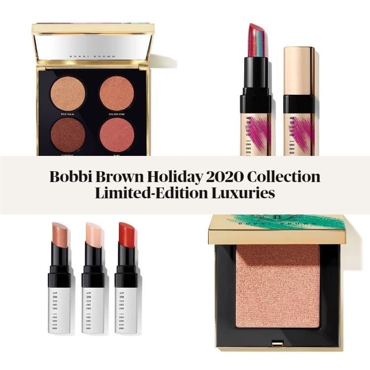 Bobbi Brown Holiday 2020 Collection Limited-Edition Luxuries