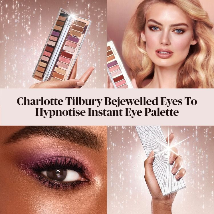 Sneak Peek! Charlotte Tilbury Bejewelled Eyes To Hypnotise Instant Eye Palette